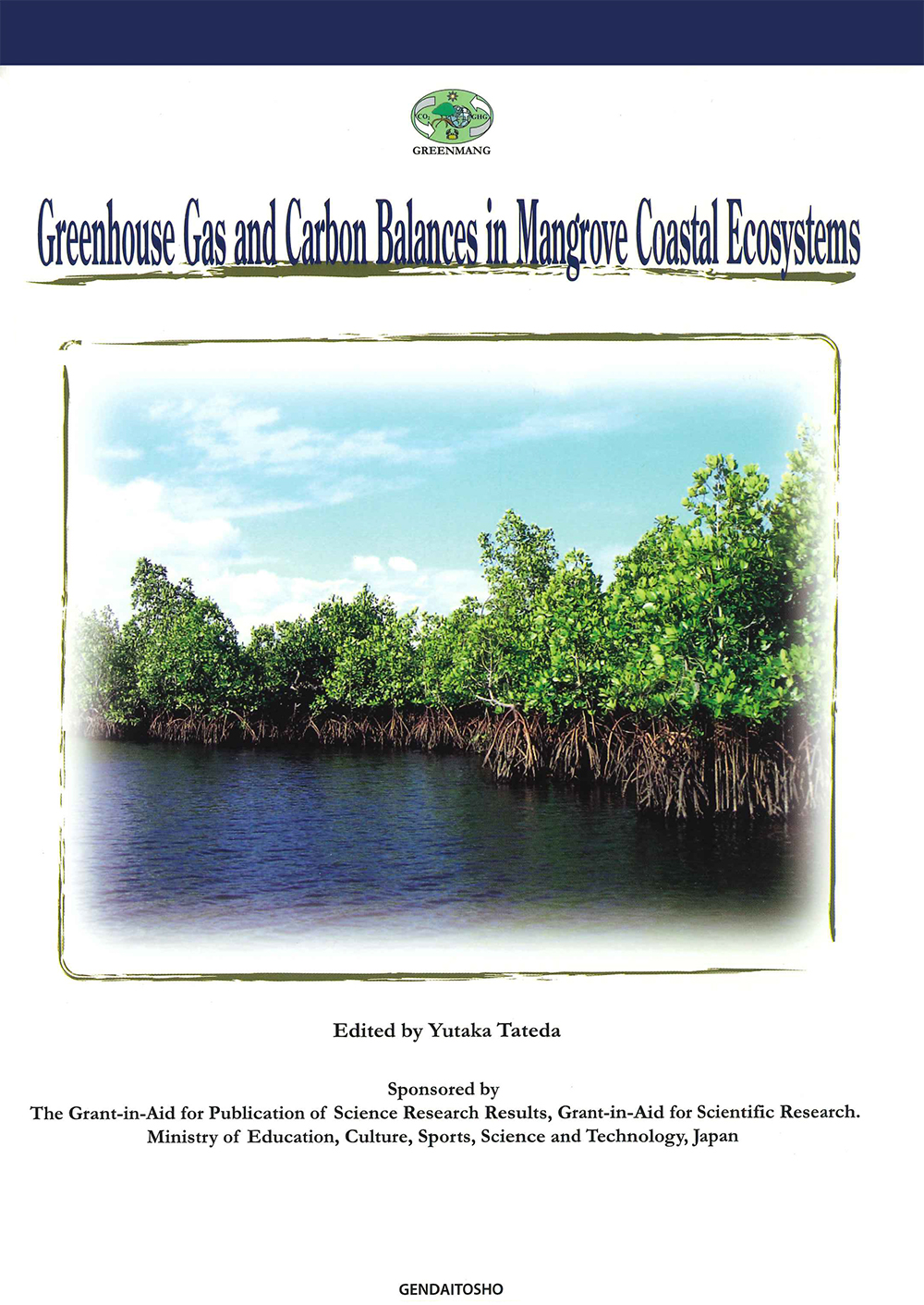 Greenhouse Gas and Carbon Balances in Mangrove Coastal Ecosystems